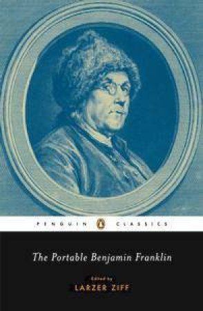 The Portable Benjamin Franklin by Larzer Ziff