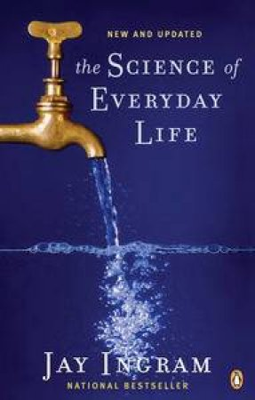 The Science of Everyday Life by Jay Ingram