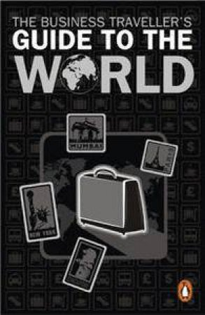 Business Traveller's Guide to the World by Penguin
