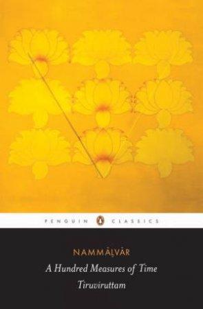 Penguin Classics: A Hundred Measures of Time: Tiruviruttam by Archana Venkatesan