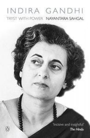 Indira Gandhi: Tryst with Power by Nayantara Sahgal