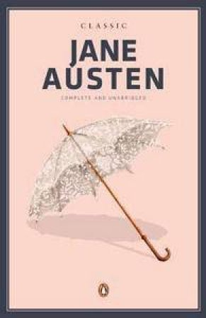 Classic Jane Austen: Complete and Unabridged by Jane Austen