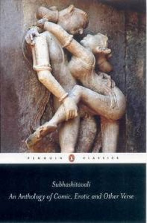 Subhashitavali: An Anthology of Comic, Erotic and Other Verse by A N D Haksar