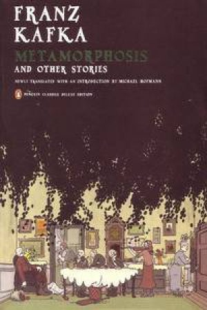 Metamorphosis and Other Stories (Penguin Classics Deluxe Edition) by Franz Kafka