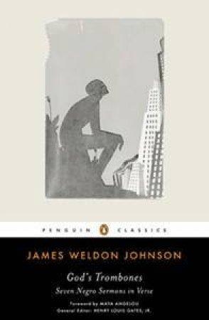 God's Trombones - CLASSIC: Seven Negro Sermons in Verse by James Weldon Johnson
