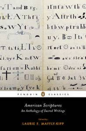 American Scriptures: An Anthology of Sacred Writings by Laurie F Maffly-Kipp