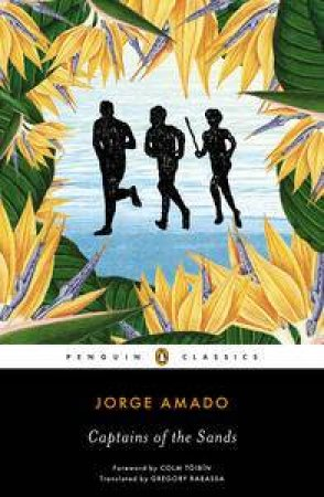Penguin Classics: Captains of the Sands by Jorge Amado