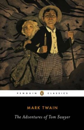 Penguin Classics: The Adventures of Tom Sawyer by Mark Twain