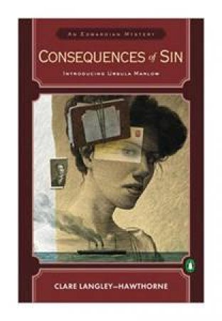 Consequences of Sin: An Edwardian Mystery by Clare Langley-Hawthorne