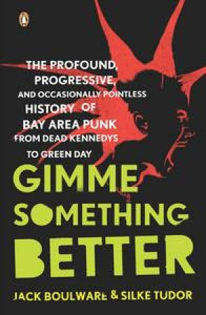 Gimme Something Better by Jack Boulware