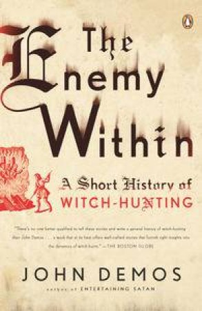 Enemy Within: A Short History of Witch-Hunting by John Demos