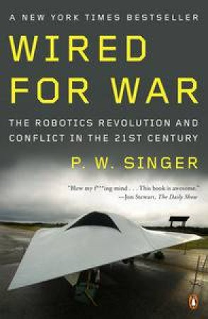 Wired for War by P W Singer