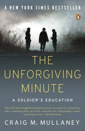 The Unforgiving Minute: A Soldier's Education by Craig M Mullaney