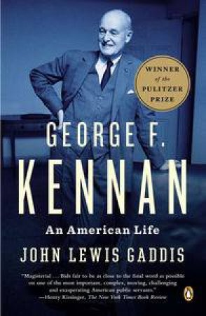 George F. Kennan: An American Life by John Lewis Gaddis