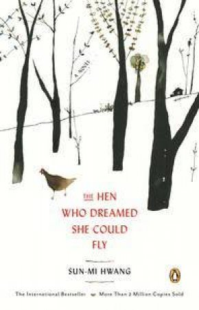 The Hen Who Dreamed She Could Fly by Sun-Mi Hwang & Kim Chi-Young