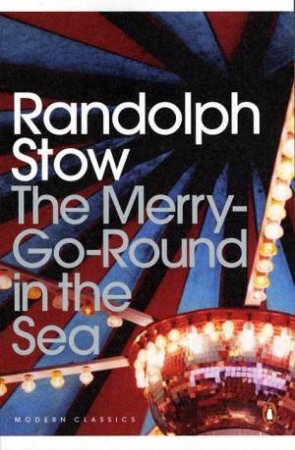 The Merry-Go-Round In The Sea by Randolph Stow