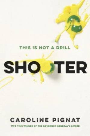 Shooter by Caroline Pignat