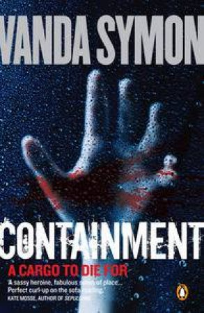 Containment: A Cargo to Die For by Vanda Symon