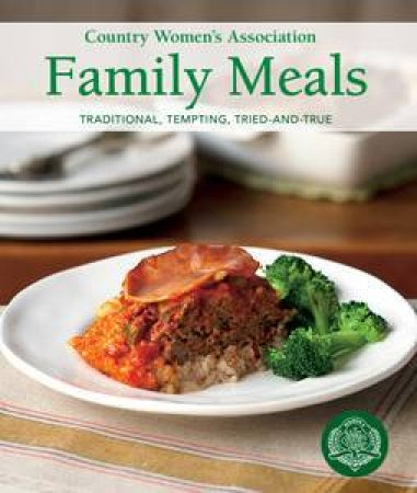 Country Women's Association Family Meals by Country Women's Associations