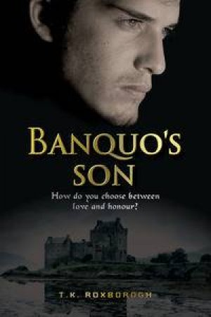 Banquo's Son by T K Roxborogh