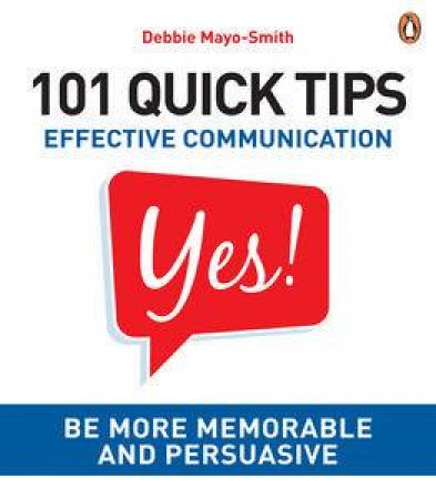 101 Quick Tips: Effective Communication by Debbie Mayo-Smith