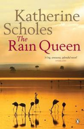 Rain Queen by Katherine Scholes