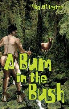 A Bum in the Bush by Al Lester