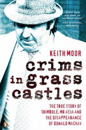 Crims In Grass Castles by Keith Moor