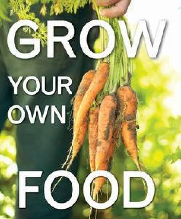 Grow Your Own Food by Anon