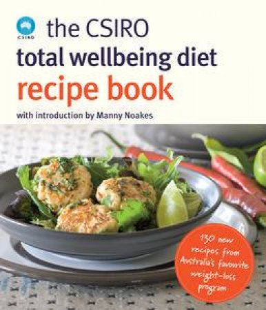 The CSIRO Total Wellbeing Diet Recipe Book by Various