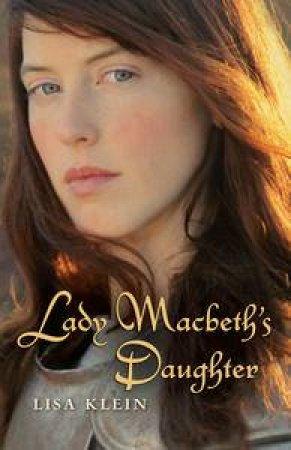 Lady Macbeth's Daughter by Lisa Klein
