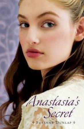 Anastasia's Secret by Susanne Dunlap