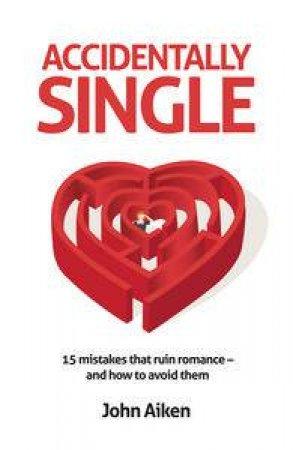 Accidentally Single by John Aiken