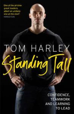 Standing Tall: On Confidence, Teamwork and Leadership by Tom Harley