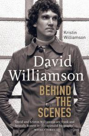 David Williamson: Behind the Scenes by Kristin Williamson
