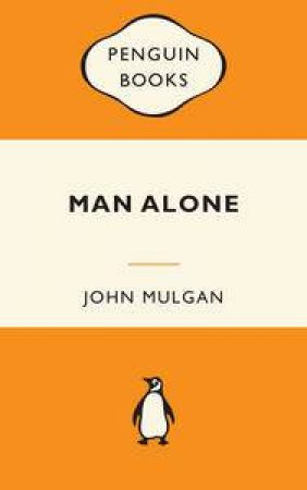 Man Alone by John Mulgan