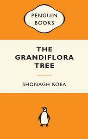 The Grandiflora Tree by Shonagh Koea