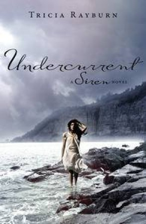 Undercurrent: Trilogy Book 2 by Tricia Rayburn