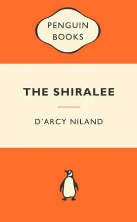 Popular Penguins: The Shiralee by D'Arcy Niland