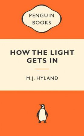 Popular Penguins: How the Light Gets In by M J Hyland