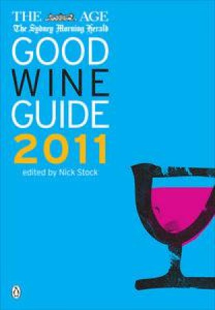 Good Australian Wine Guide 2011 by Nick Stock
