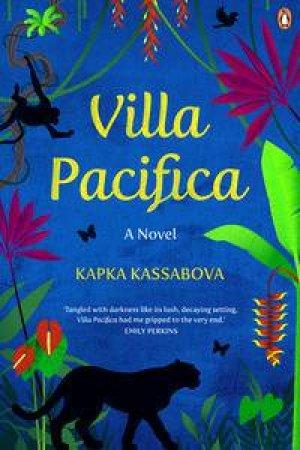 Villa Pacifica by Kapka Kassabova