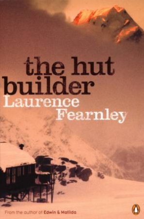 The Hut Builder by Laurence Fearnley