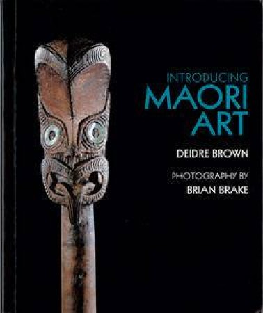 Introducing Maori Art by Deirdre Brown