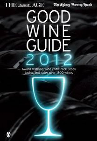 Age/SMH Good Wine Guide 2012 by Nick Stock