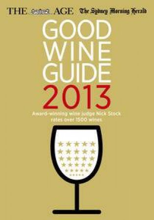 Age/SMH Good Wine Guide 2013 by Nick Stock