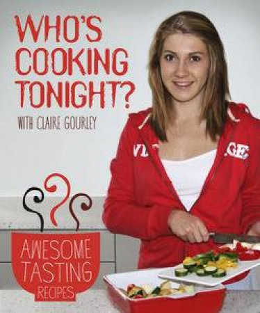 Who's Cooking Tonight? by Claire & Glenda Gourley