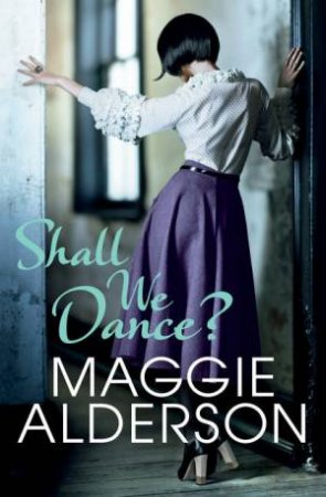 Shall We Dance? by Maggie Alderson