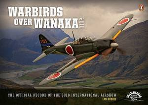 Warbirds Over Wanaka: The Official Record of the 2010 Airshow by Various