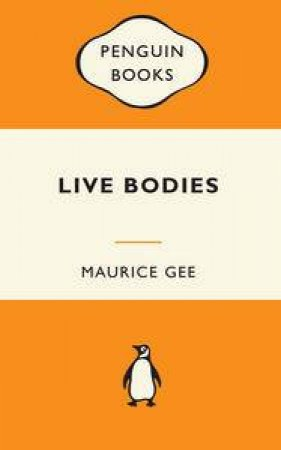 Popular Penguins: Live Bodies by Maurice Gee